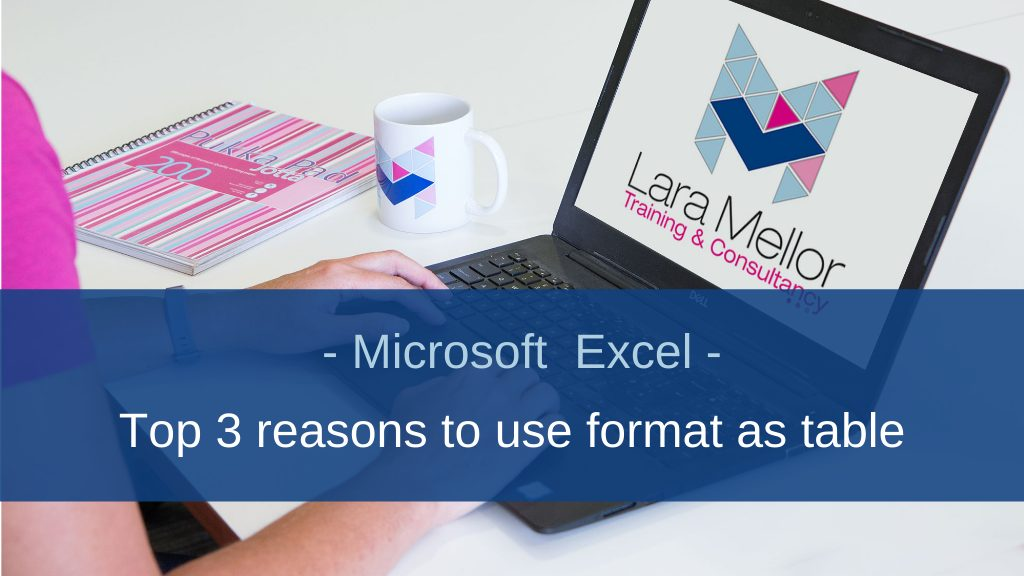 Top 3 reasons to Format as Table in Microsoft Excel