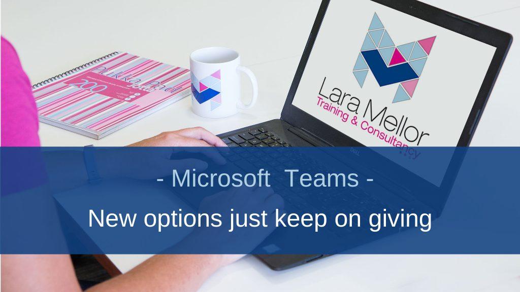 Image of Blog New options just keep on giving Microsoft Teams