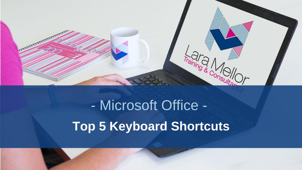 Lara's Top 5 Keyboard Shortcuts